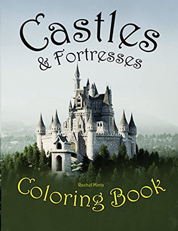 悲劇枢機卿飼料Castles & Fortresses - Coloring Book: Gothic Architecture, Fairy Tale Castles, Medieval Palaces - For Teenagers & Adults