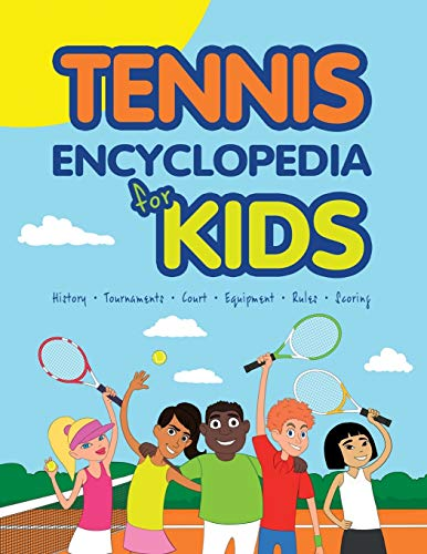 TENNIS ENCYCLOPEDIA FOR KIDS
