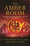 The Amber Room : The Controversial Truth About the Greatest Hoax of the Twentieth Century