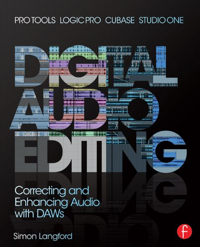 Digital Audio Editing: Correcting and Enhancing Audio in Pro Tools, Logic Pro, Cubase, and Studio One (English Edition)