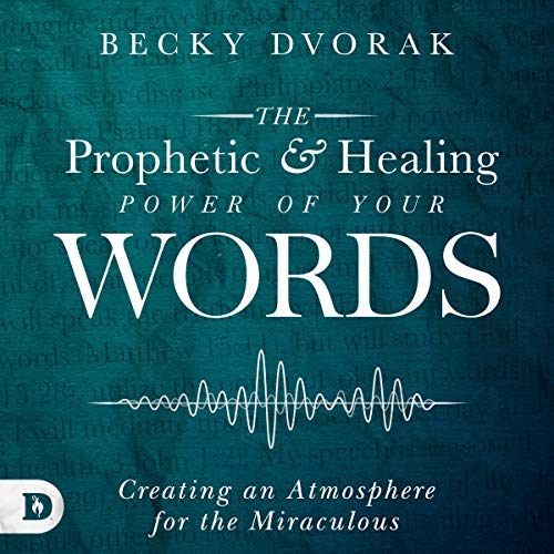 The Prophetic and Healing Power of Your Words Titelbild