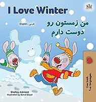 I Love Winter (English Farsi Bilingual Book for Kids - Persian) (English Farsi Bilingual Collection)