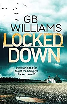 Locked Down (The Locked Trilogy Book 3) by [GB Williams]