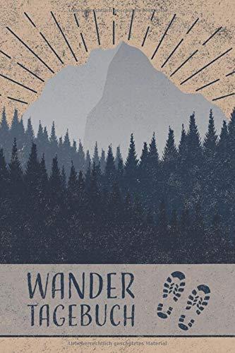 Wandertagebuch: Gipfelbuch zum Eintragen, ausfüllen und selberschreiben, Platz für 90 Touren und Wanderungen, Tourenbuch zum Wandern und Bergsteigen