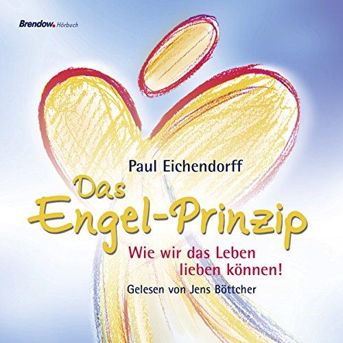 Das Engel-Prinzip. Wie wir das Leben lieben können! Titelbild