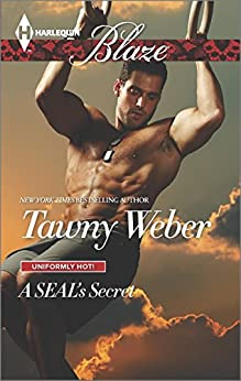 A SEAL's Secret (Uniformly Hot! Book 831) by [Tawny Weber]