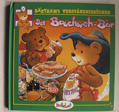Der Bauchweh-Bär - Bärtrams Verständnisbücher