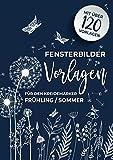 Fensterbilder Vorlagen für den Kreidemarker Frühling - Sommer: über 120 wiederverwendbare, abwechslungsreiche A4 Motive rund um Frühling bis hin zum ......