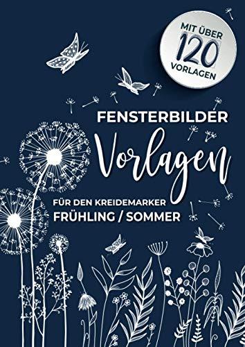 Fensterbilder Vorlagen für den Kreidemarker Frühling - Sommer: über 120 wiederverwendbare, abwechslungsreiche A4 Motive rund um Frühling bis hin zum ... bemalen mit dem abwischbaren Kreidestift!