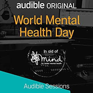 World Mental Health Day     Audible Sessions: FREE Exclusive Interview              By:                                                                                                                                 Holly Newson                               Narrated by:                                                                                                                                 Susan Calman,                                                                                        Katie Piper,                                                                                        Matt Haig,                   and others                 Length: 37 mins     63 ratings     Overall 4.8
