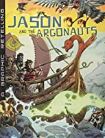 Jason and the Argonauts: A Graphic Retelling (Graphic Library: Ancient Myths)