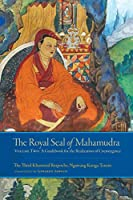 The Royal Seal of Mahamudra, Volume Two: A Guidebook for the Realization of Coemergence