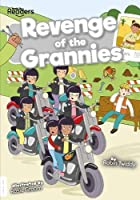 Revenge of the Grannies (BookLife Readers)