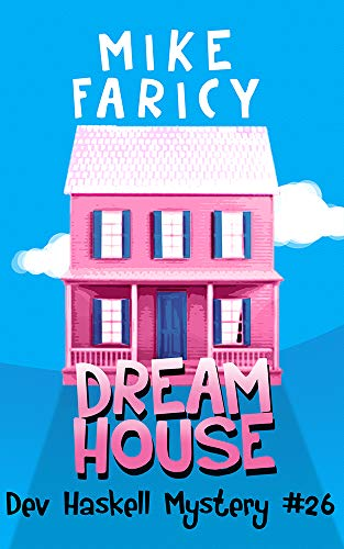 Dream House (Dev Haskell - Private Investigator Book 26) by [Mike Faricy]