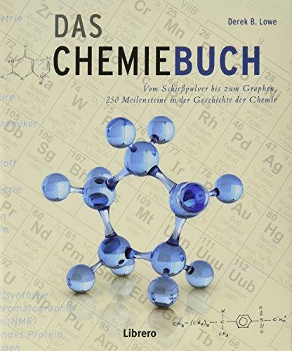 Das Chemiebuch: 250 Meilensteine der Chemie