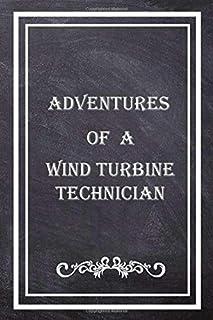 Adventures of A Wind Turbine Technician journal: Wind Turbine Technician Gift for Women or Men, Wind Turbine Technician jo...