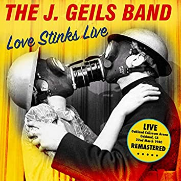Love Stinks Live (Oakland Coliseum Arena, Ca 22Nd March 1980) (Remastered)