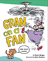 Gran on a Fan: Silly Short Vowels 0062285963 Book Cover