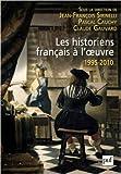 Les historiens français à l'oeuvre, 1995-2010 de Collectif ,Stéphane Benoist ,Régine Le Jan ( 15 août 2010 ) - Presses Universitaires de France - PUF; Édition 1 (15 août 2010) - 15/08/2010