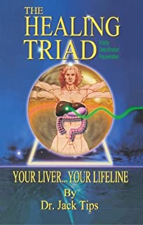 The Healing Triad: Your Liver ... Your Lifeline