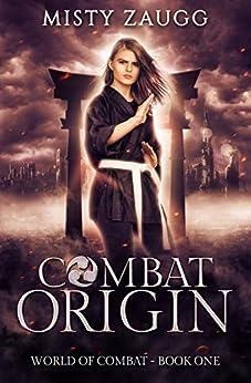 Combat Origin: A Dystopian Gamelit Adventure (World of Combat Dystopia Book 1) by [Misty Zaugg]