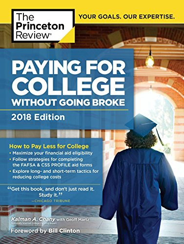 Paying for College Without Going Broke, 2018 Edition: How to Pay Less for College (College Admissions Guides)