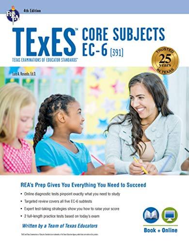 TExES Core Subjects EC-6 (391) Book + Online, 4th Ed. (TExES Teacher Certification Test Prep)