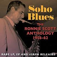 Soho Blues: The Ronnie Scott Anthology 1956 - 62 by Ronnie Scott (2013-05-03)