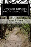Popular Rhymes and Nursery Tales