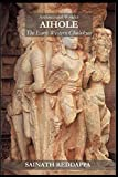 Architectural Wonder AIHOLE The Early Western Chalukyas: A Guide Book