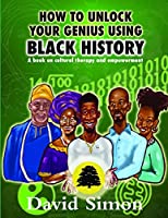 How to Unlock Your Genius Using Black History