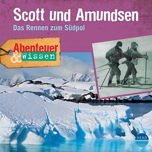 Scott und Amundsen - Das Rennen zum Südpol audiobook cover art