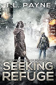 Seeking Refuge: A Post Apocalyptic EMP Survival Thriller (Gateway to Chaos Book Two) by [T. L. Payne]
