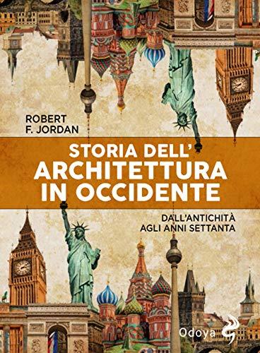 Storia dell'architettura in Occidente. Dall'antichità agli anni Settanta