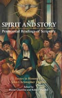 Spirit and Story: Essays in Honour of John Christopher Thomas (New Testament Monographs)