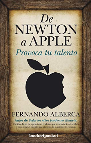De Newton a apple / From Newton to Apple: Provoca Tu Talento / Raises Your Talent: 1