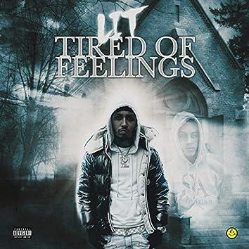Tired Of Feelings