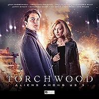 Aliens Among Us - Part 3 (Torchwood - Aliens Among Us)