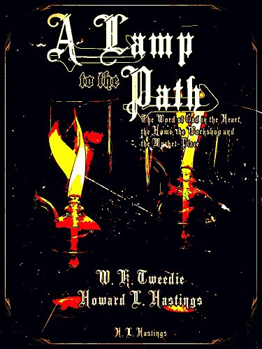 A Lamp to the Path: Or, The Word of God in the Heart, the Home, the Workshop and the Market-Place (English Edition)