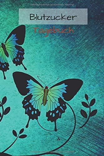 Blutzucker diabetes Tagebuch: liniertes Tagebuch / Notizbuch zum selber ausfüllen mit Schmetterlings Motiv a5