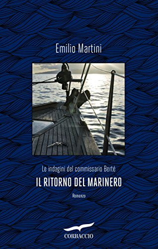 Il ritorno del marinero. Le indagini del commissario Bertè
