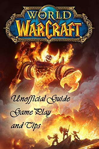 World of Warcraft : Unofficial Guide, Game Play and Tips (English Edition)