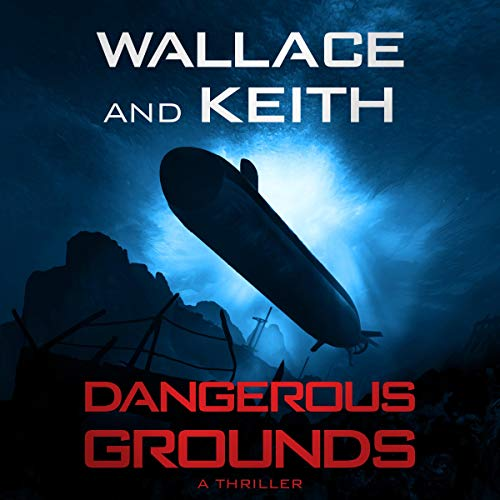 Dangerous Grounds Audiobook By Don Keith, George Wallace cover art