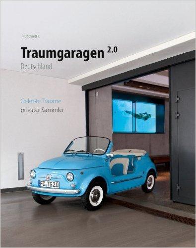 Traumgaragen 2.0 Deutschland: gelebte Träume privater Sammler ( 20. März 2012 )