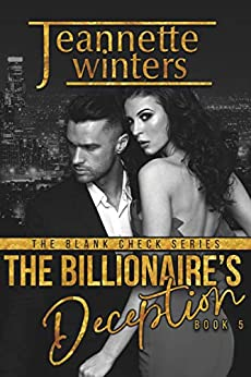 The Billionaire's Deception (The Blank Check Series Book 5) by [Jeannette Winters]