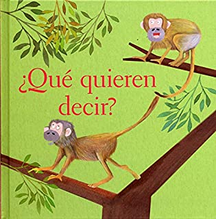 ¿Qué quieren decir? (Ojitos pajaritos / Little Eyes Birdies) (Spanish Edition)