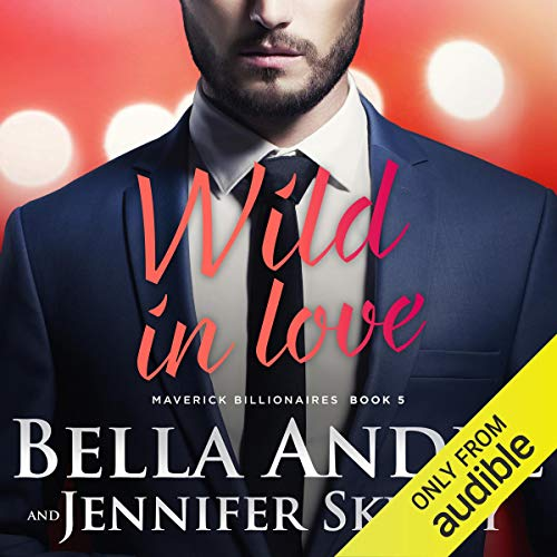 Wild in Love Audiobook By Bella Andre,                                                                                        Jennifer Skully cover art