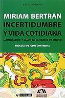 Incertidumbre y vida cotidiana : alimentación y salud en la ciudad de México
