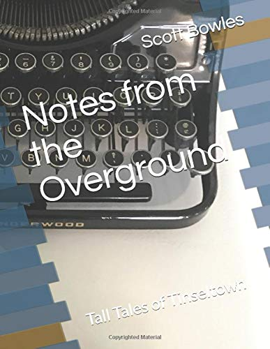 Notes from the Overground: Tall Tales of Tinseltown