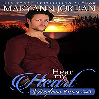Hear My Heart: Baytown Boys                   By:                                                                                                                                 Maryann Jordan                               Narrated by:                                                                                                                                 Kale Williams                      Length: 7 hrs and 7 mins     1 rating     Overall 5.0